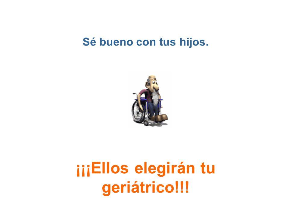 ¡¡¡Ellos elegirán tu geriátrico!!!