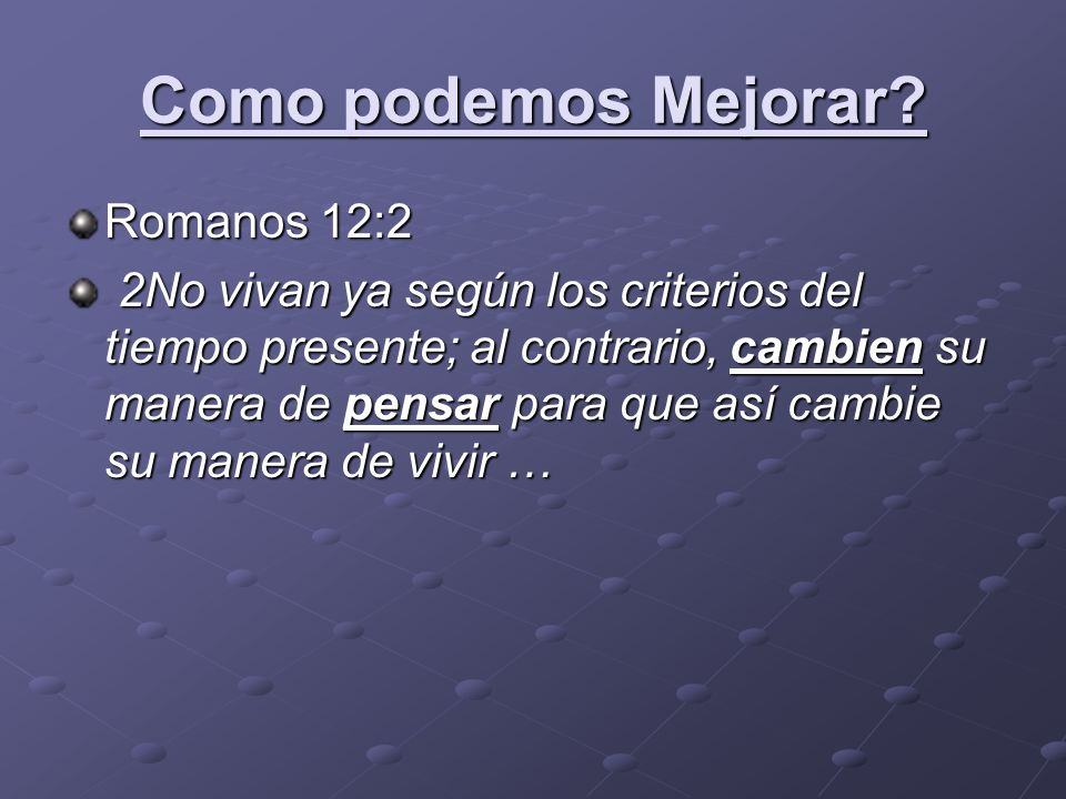 Como podemos Mejorar Romanos 12:2
