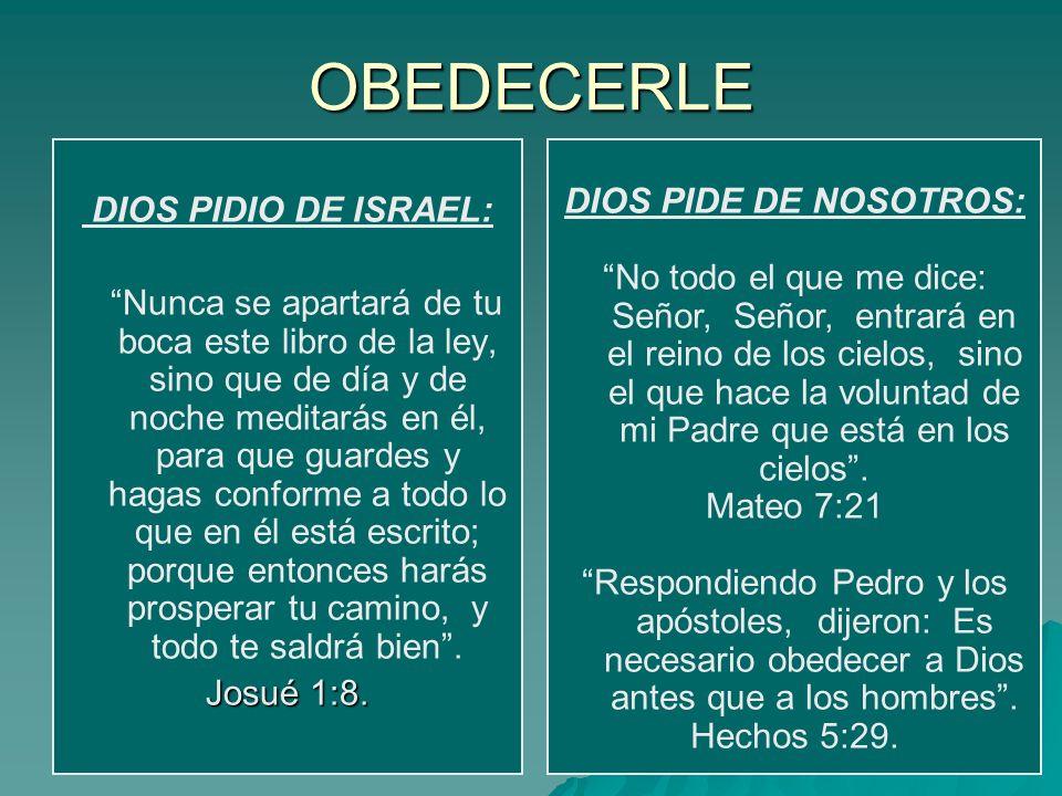 OBEDECERLE DIOS PIDIO DE ISRAEL: