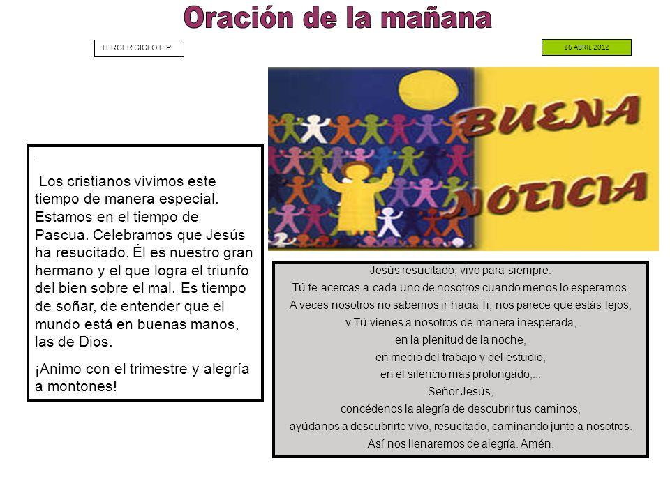 Oración de la mañana TERCER CICLO E.P. 16 ABRIL 2012. .