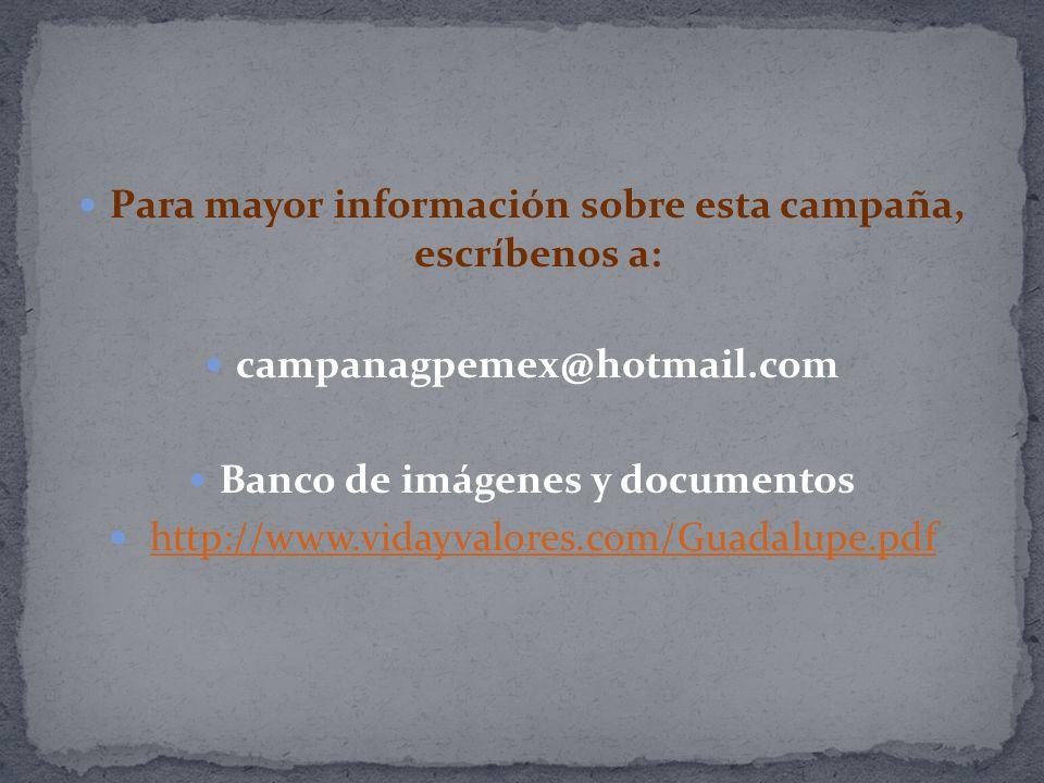 Para mayor información sobre esta campaña, escríbenos a: