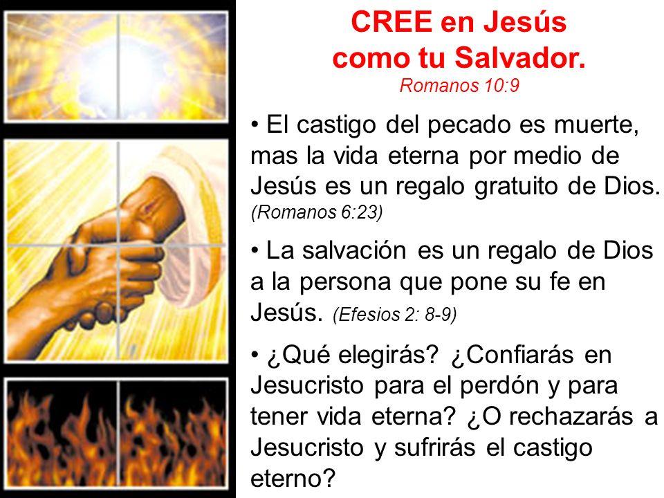 CREE en Jesús como tu Salvador.
