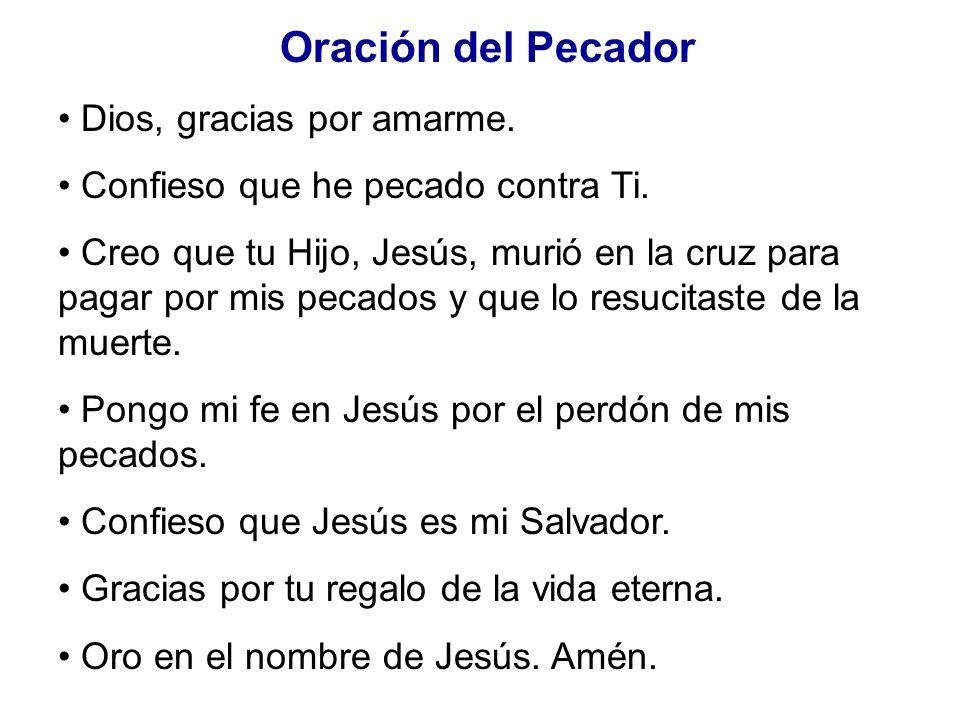Oración del Pecador • Dios, gracias por amarme.