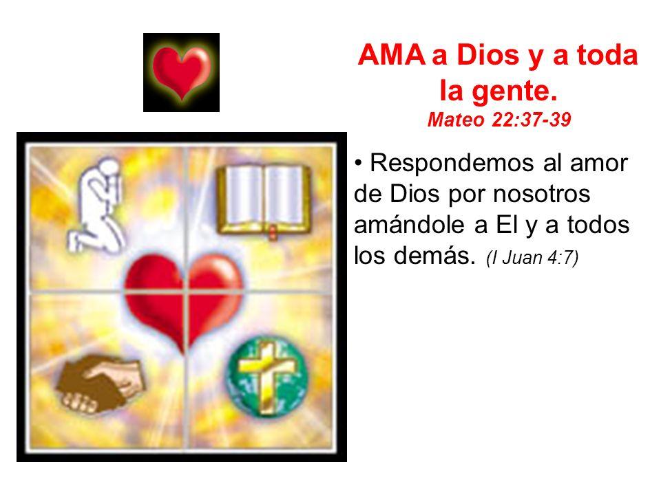 AMA a Dios y a toda la gente.