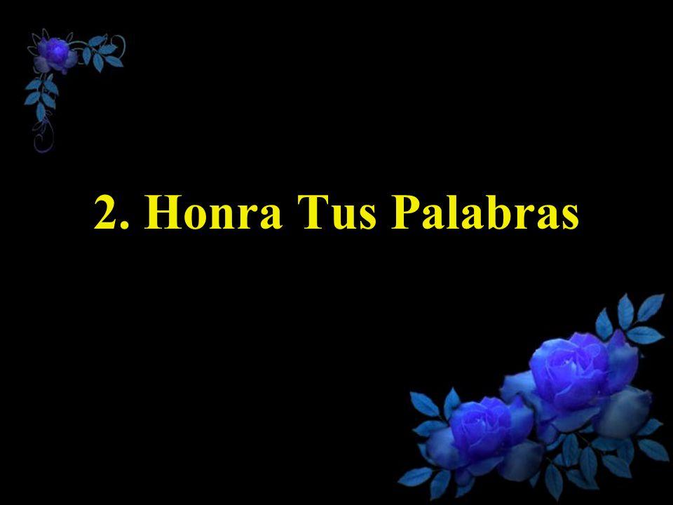 2. Honra Tus Palabras
