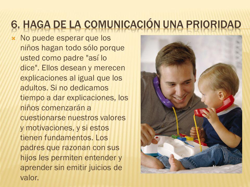 6. Haga de la comunicación una prioridad