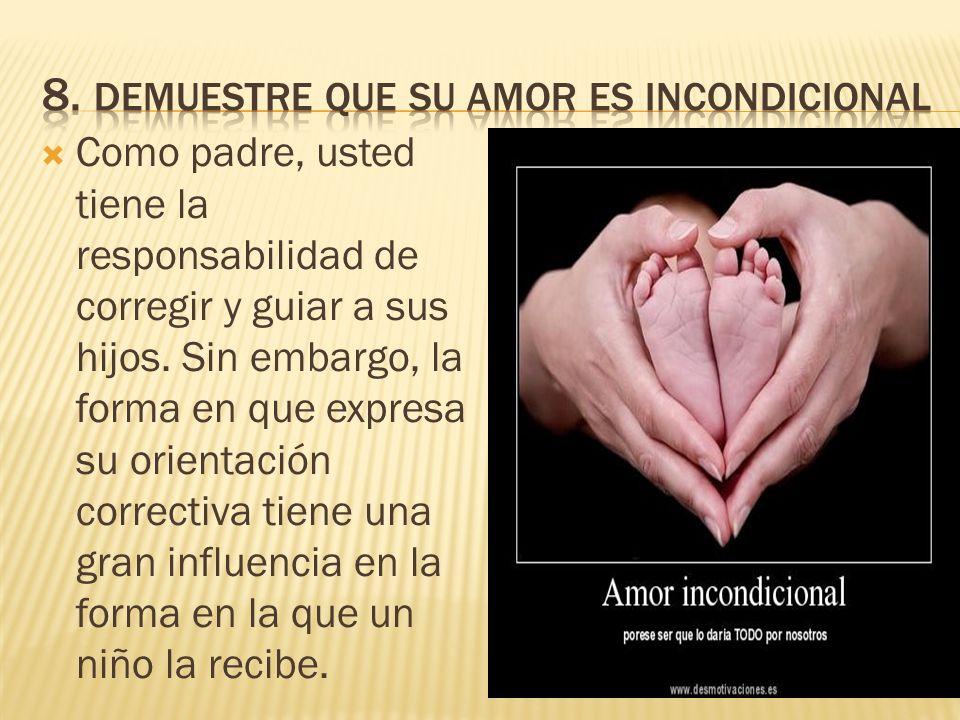 8. Demuestre que su amor es incondicional