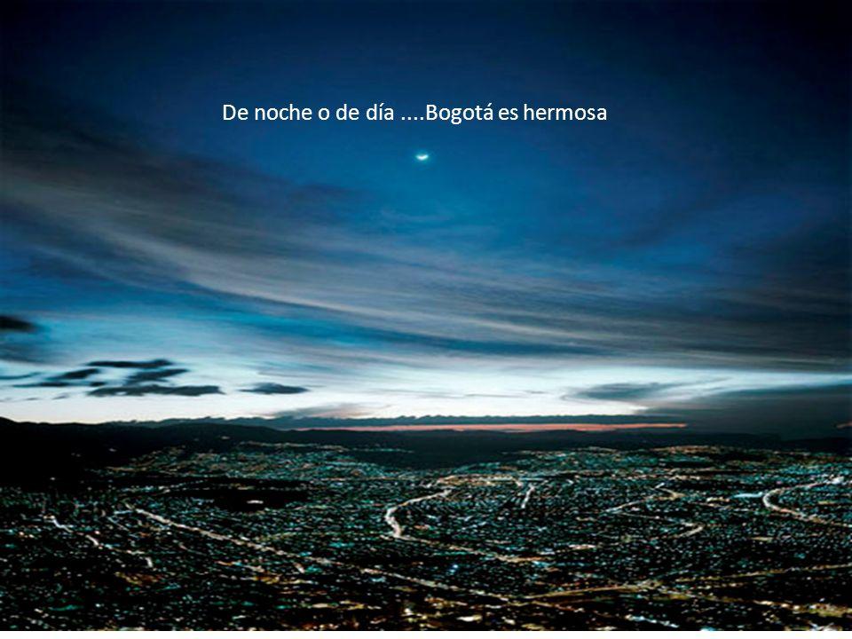 De noche o de día ....Bogotá es hermosa