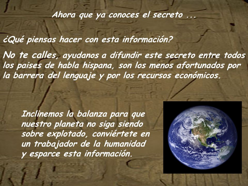 Ahora que ya conoces el secreto ...