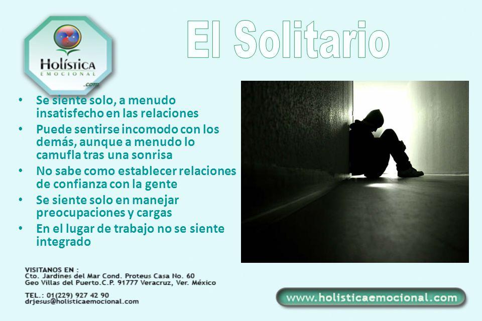 El Solitario Se siente solo, a menudo insatisfecho en las relaciones