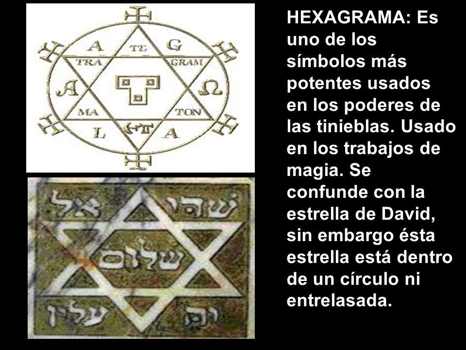 HEXAGRAMA: Es uno de los símbolos más potentes usados en los poderes de las tinieblas.