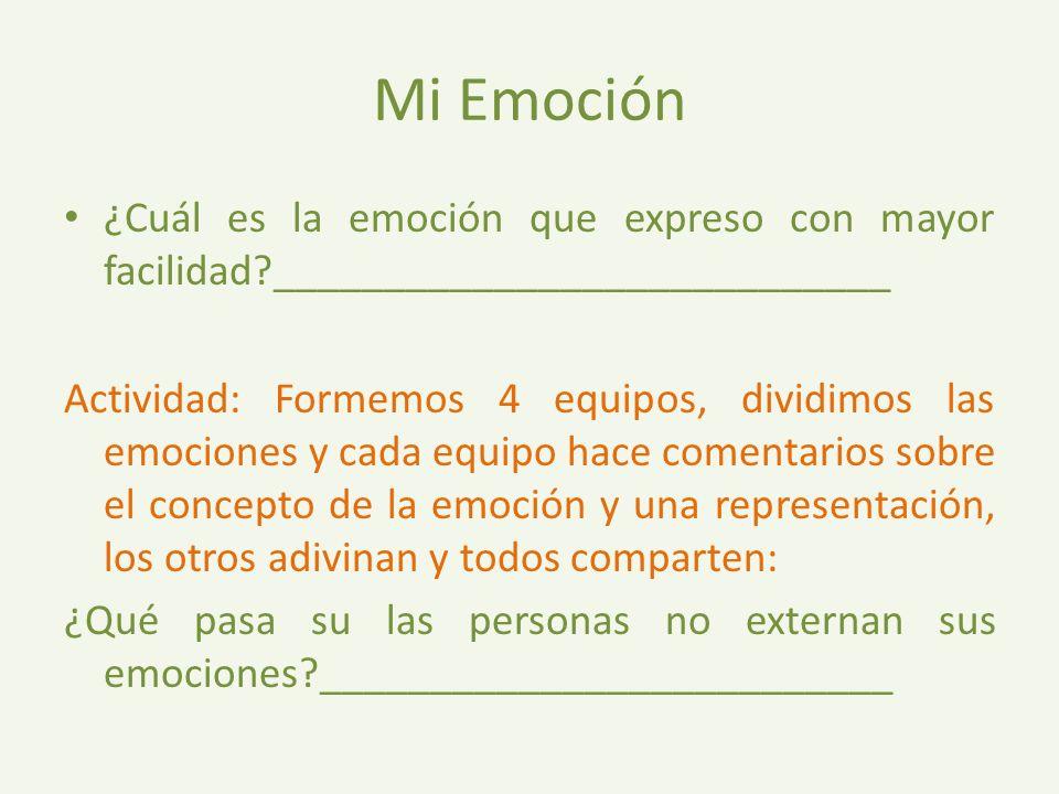 Mi Emoción ¿Cuál es la emoción que expreso con mayor facilidad ____________________________.
