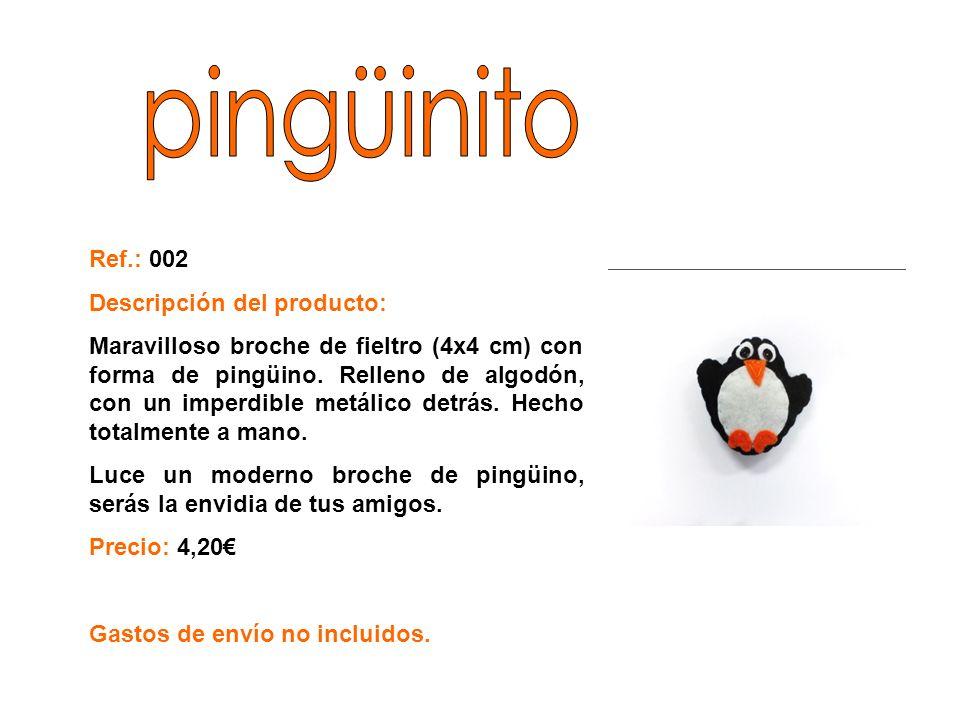 pingüinito Ref.: 002 Descripción del producto: