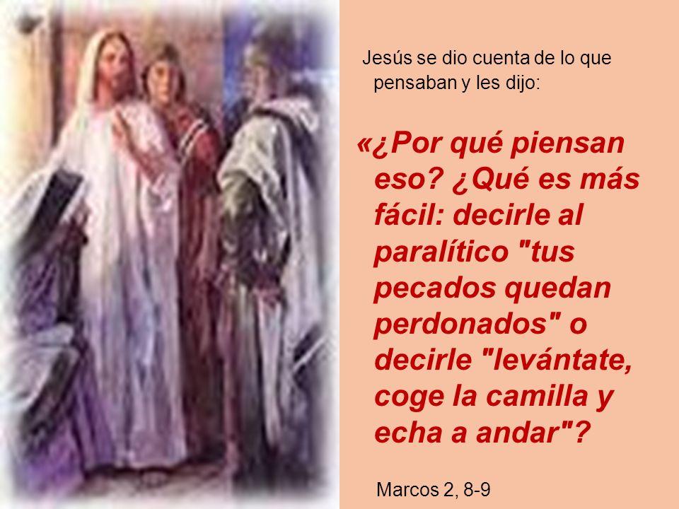 Jesús se dio cuenta de lo que pensaban y les dijo: