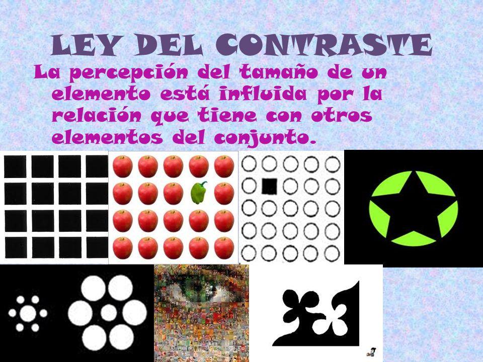 LEY DEL CONTRASTE La percepción del tamaño de un elemento está influida por la relación que tiene con otros elementos del conjunto.