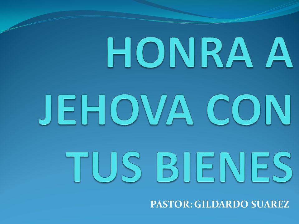 HONRA A JEHOVA CON TUS BIENES