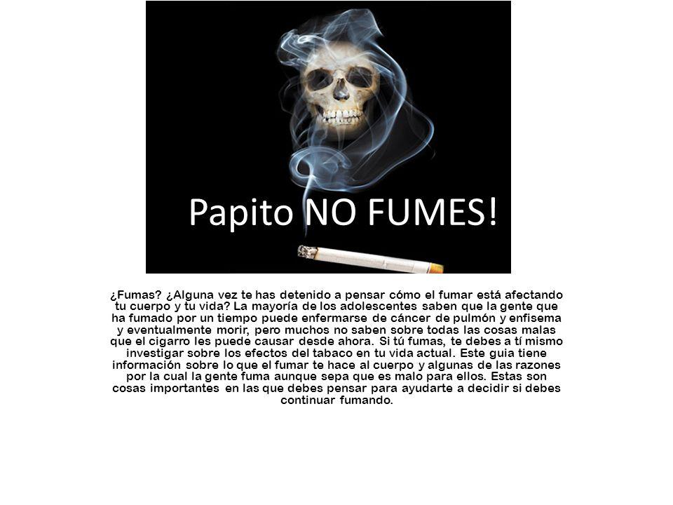 ¡Papito NO FUMES!