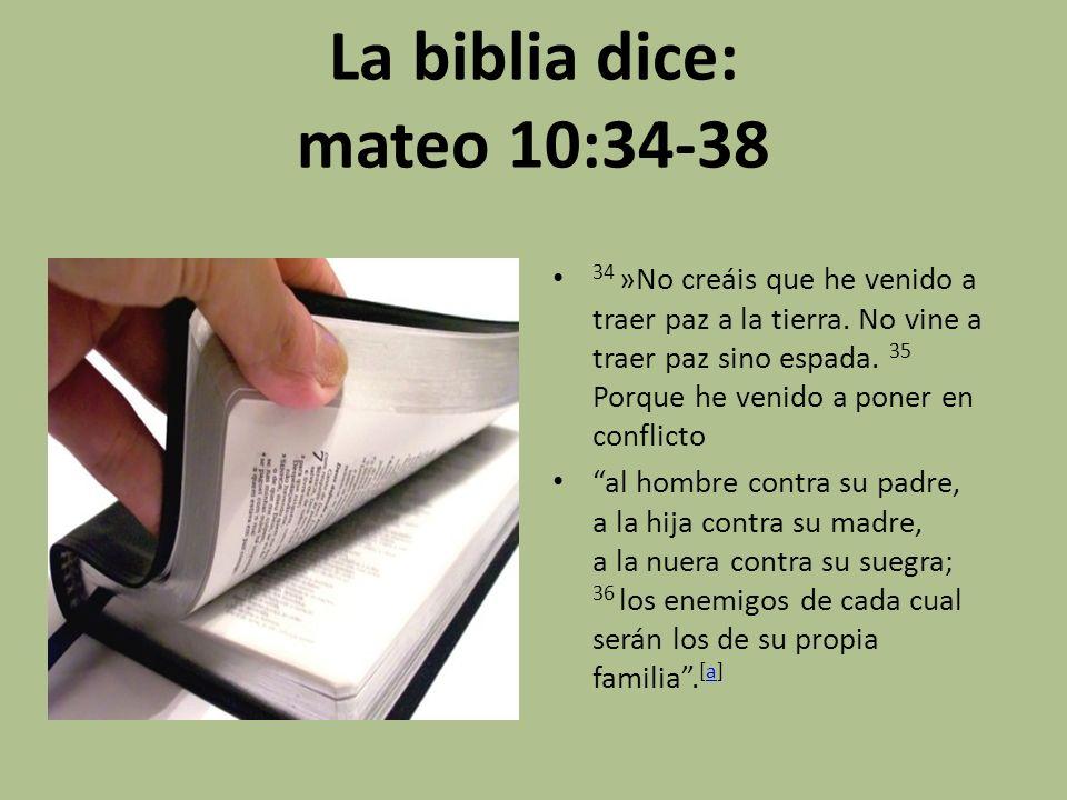 La biblia dice: mateo 10:34-38