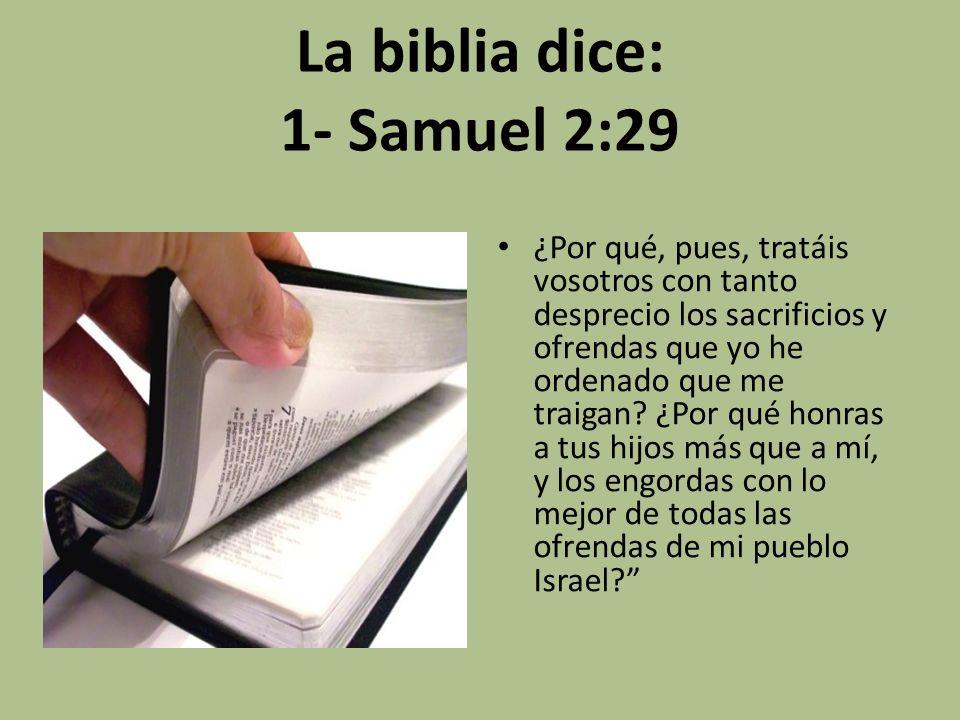 La biblia dice: 1- Samuel 2:29