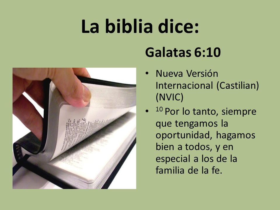 La biblia dice: Galatas 6:10