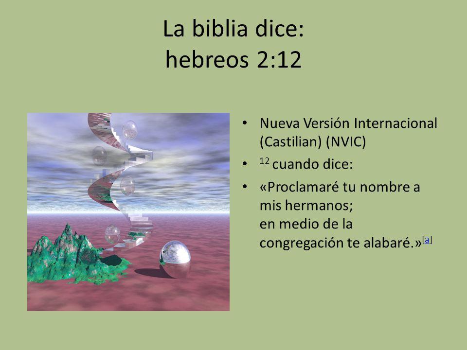 La biblia dice: hebreos 2:12