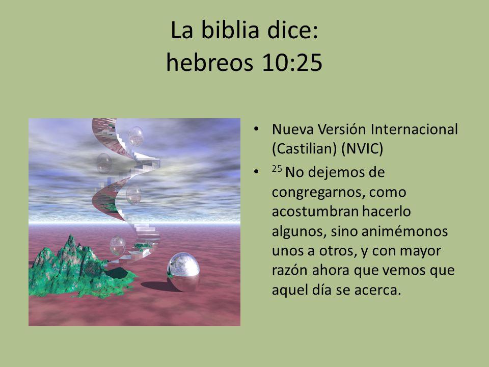 La biblia dice: hebreos 10:25
