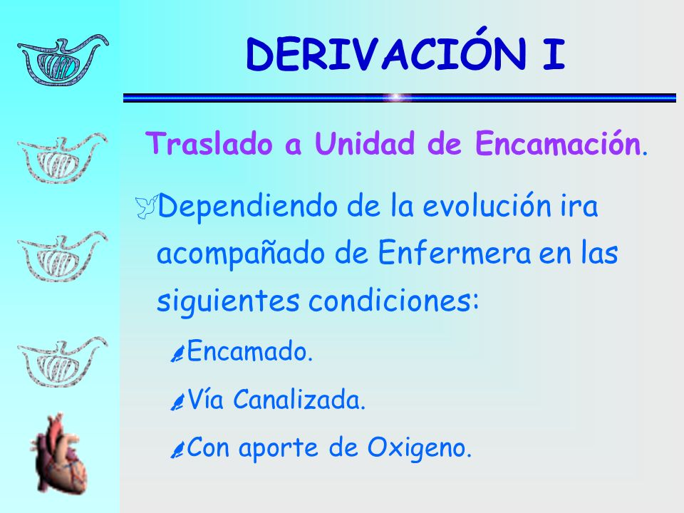 DERIVACIÓN I Traslado a Unidad de Encamación.