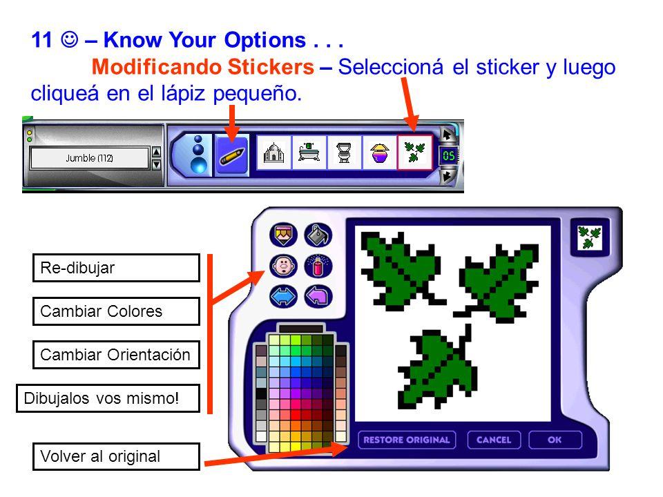 11  – Know Your Options . . . Modificando Stickers – Seleccioná el sticker y luego cliqueá en el lápiz pequeño.