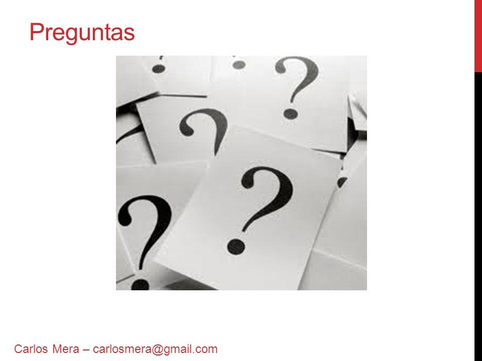 Preguntas Carlos Mera – carlosmera@gmail.com