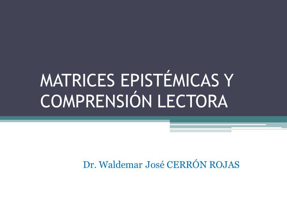 MATRICES EPISTÉMICAS Y COMPRENSIÓN LECTORA
