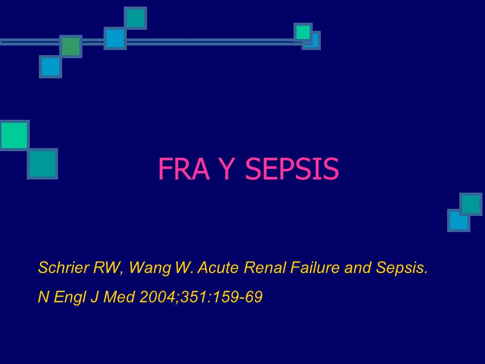 FRA Y SEPSIS Schrier RW, Wang W. Acute Renal Failure and Sepsis.