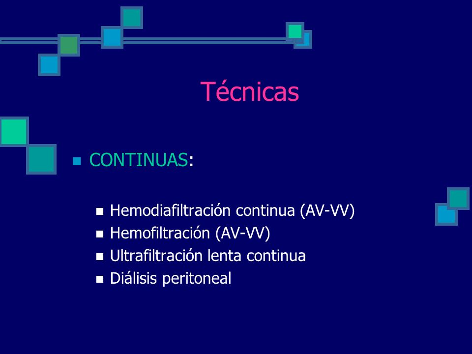 Técnicas CONTINUAS: Hemodiafiltración continua (AV-VV)