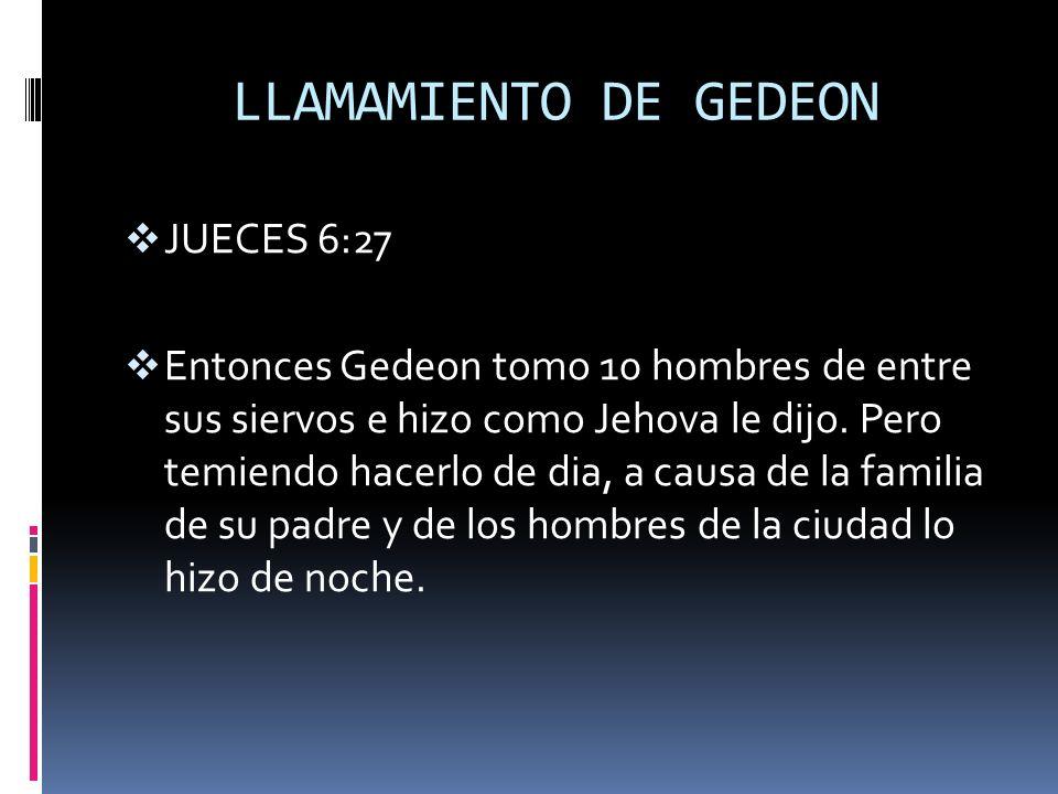 LLAMAMIENTO DE GEDEON JUECES 6:27