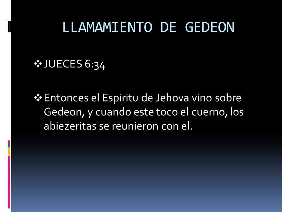 LLAMAMIENTO DE GEDEON JUECES 6:34