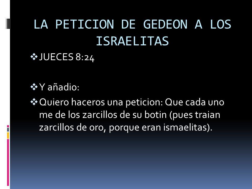 LA PETICION DE GEDEON A LOS ISRAELITAS