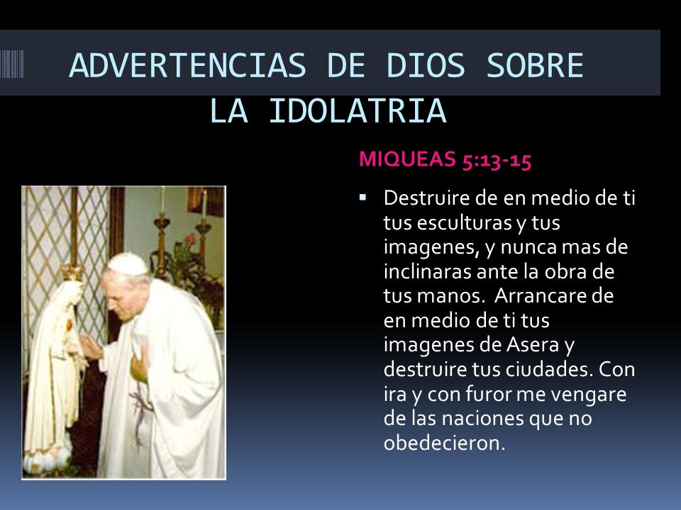 ADVERTENCIAS DE DIOS SOBRE LA IDOLATRIA