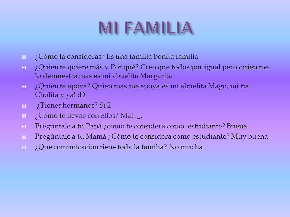 MI FAMILIA ¿Cómo la consideras Es una familia bonita familia
