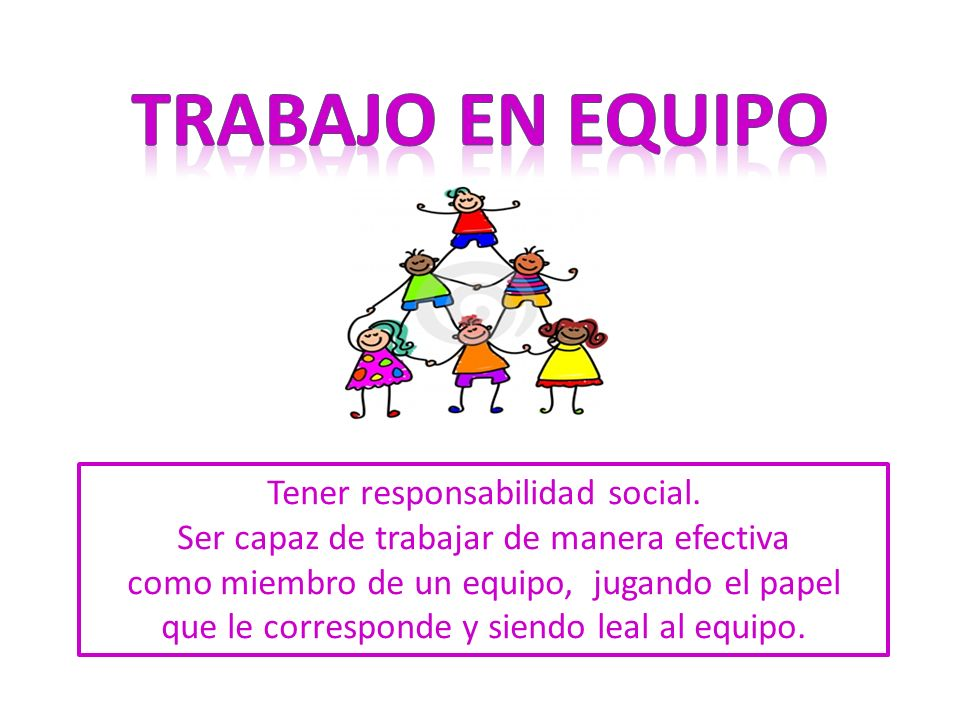 Tener responsabilidad social.