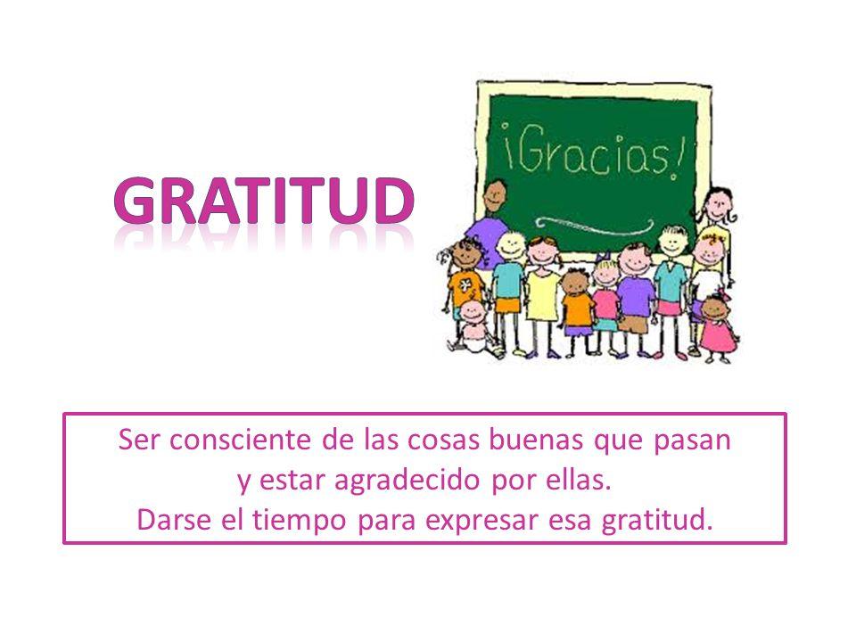 Darse el tiempo para expresar esa gratitud.