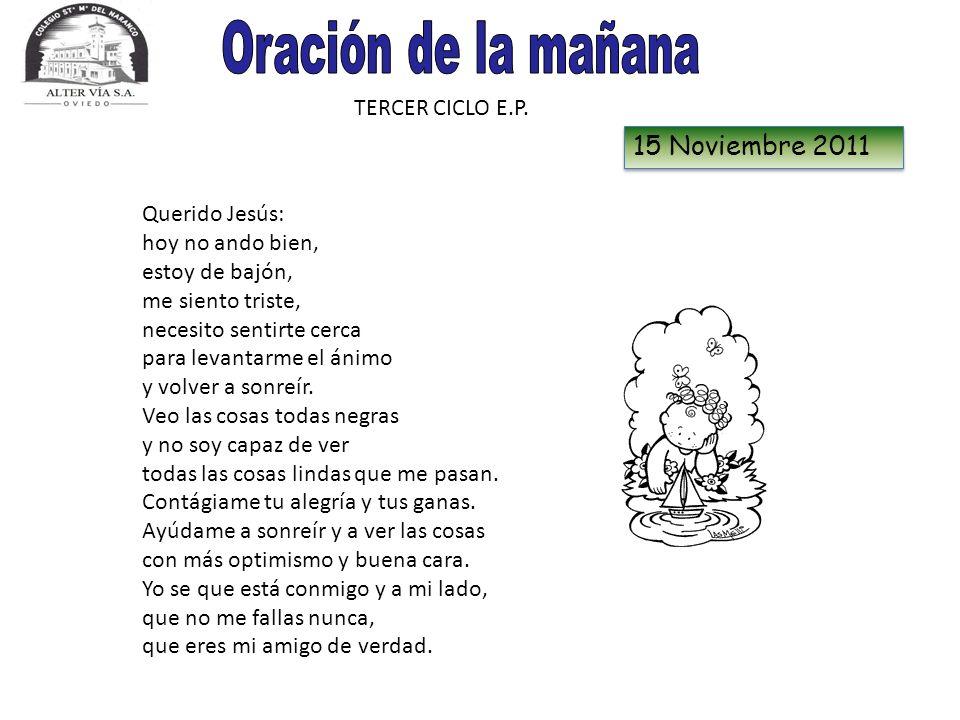 Oración de la mañana 15 Noviembre 2011 TERCER CICLO E.P.