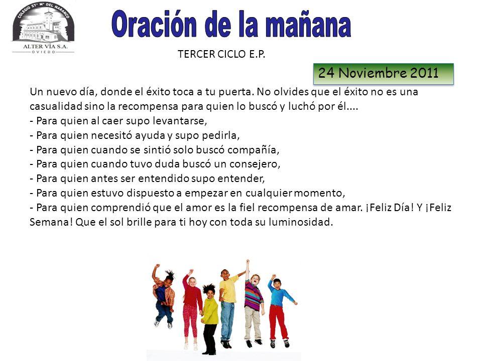 Oración de la mañana 24 Noviembre 2011 TERCER CICLO E.P.