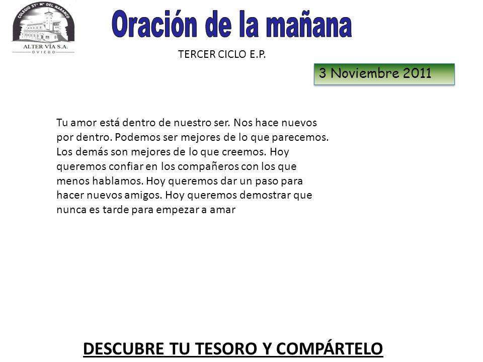 Oración de la mañana DESCUBRE TU TESORO Y COMPÁRTELO 3 Noviembre 2011