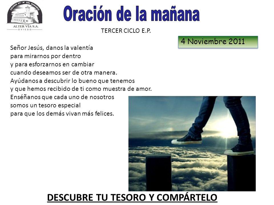 Oración de la mañana DESCUBRE TU TESORO Y COMPÁRTELO 4 Noviembre 2011