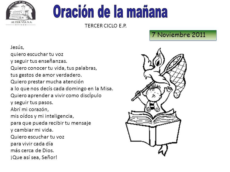 Oración de la mañana 7 Noviembre 2011 TERCER CICLO E.P.