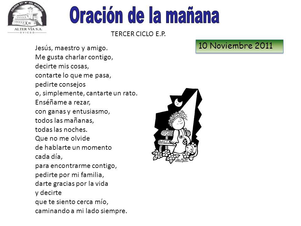 Oración de la mañana 10 Noviembre 2011 TERCER CICLO E.P.