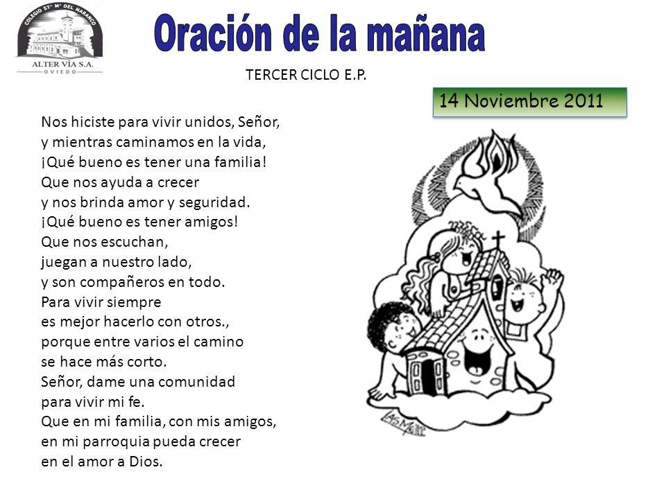Oración de la mañana 14 Noviembre 2011 TERCER CICLO E.P.