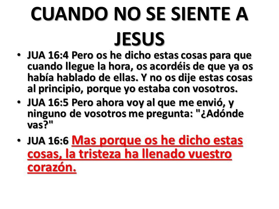 CUANDO NO SE SIENTE A JESUS