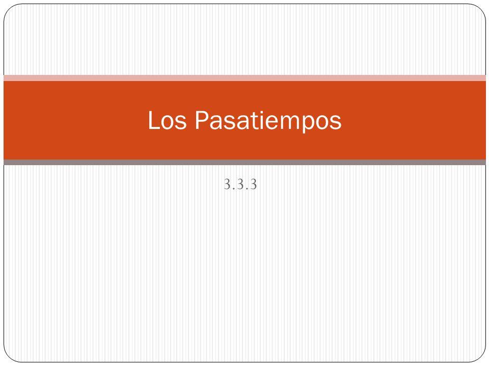 Los Pasatiempos 3.3.3