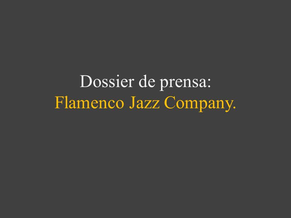 Dossier de prensa: Flamenco Jazz Company.