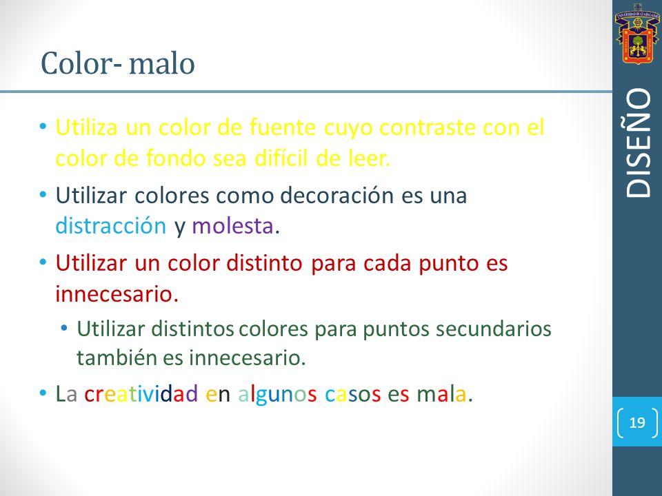 Color- malo Utiliza un color de fuente cuyo contraste con el color de fondo sea difícil de leer.